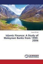 Islamic Finance: A Study of Malaysian Banks from 1999-2006, ElGindi, Tamer, New