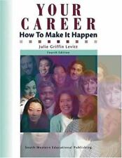 Your Career : How to Make It Happen by Julie Griffin Levitt
