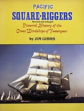 Pacific Square-Riggers - Pictorial History of the Great Windships of Yesteryear