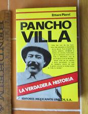 Pancho Villa, la verdadera historia (Mexican Edition) by Ettore Pierri