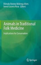 Animals in Traditional Folk Medicine : Implications for Conservation (2012,...