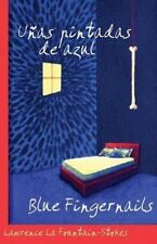 Uñas Pintadas De Azul/Blue Fingernails (Spanish and English Edition)