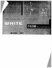 White W262 Sewing Machine/Embroidery/Serger Owners Manual