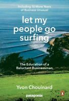 Let My People Go Surfing : The Education of a Reluctant Businessman: Includin...