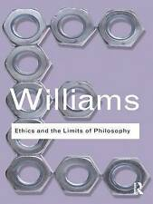 Ethics and the Limits of Philosophy (Routledge Classics) by Williams, Bernard