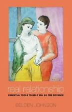 Real Relationship : Essential Tools to Help You Go the Distance by Belden...