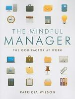 The Mindful Manager: The God Factor at Work