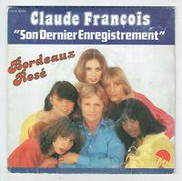 """Claude FRANCOIS Vinyle 45T 7"""" BORDEAUX ROSE Son dernier enregistrement EMI 60680"""