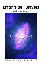 Enfants de L'univers : Conte Pour L'avenir by Viviane Amar (2014, Paperback)