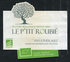 ETIQUETTES de P'TIT ROUBIE : Vin Rouge BIO du PAYS d'Hérault (I.G.P.) - 2015