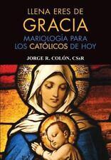 Llena Eres de Gracia: Mariologia Para los Catolicos de Hoy = Full of Grace (Pape