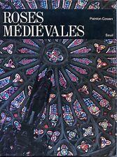 ROSES MEDIEVALES - Painton Cowen 1979 - Cathédrales - Vitrail