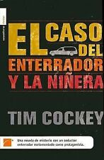 El Caso del Enterrador y la Ninera (Murder in the Hearse Degree) by Tim Cockey
