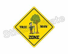 "*Aluminum* Tree Man Zone Funny Metal Novelty Sign 12""x12"""