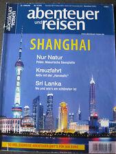 abenteuer und reisen Heft Mai 5/2006 Shanghai - Kreuzfahrt - Sri Lanka