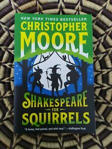 Shakespeare for Squirrels: A Novel signed Paperback By Moore, Christopher