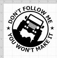 Don't Follow Me You Won't Make It Vinyl Decal Sticker Car Window Bumper Sticker