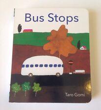 Bus Stops by Taro Gomi (2013, Board Book)