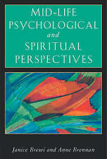 Mid-Life Psychological and Spiritual Perspectives by Anne Brennan, Janice...