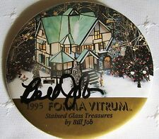 "SIGNED by BILL JOB 1995 FORMA VITRUM Stained Glass Treasures 3"" Pin Back Button"