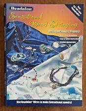 NEW Sensational Bead Stringing Beadalon Katie Hacker Beading Jewelry Projects