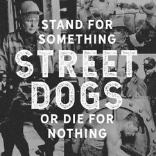 Street Dogs - Stand For Something Or Die For Nothing [New Vinyl] Gatefold LP Jac