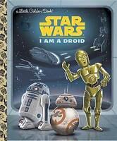 (Good)-I Am a Droid (Star Wars) (Little Golden Book) (Hardcover)-Various,Nichola