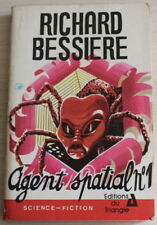 Agent Spatial n°1 / Richard Bessière / S.F. Editions du Triangle / 1977