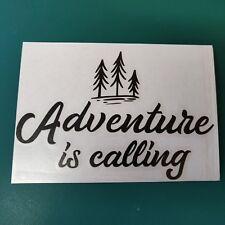 Adventure Is Calling - Car/Van/Camper/Bike/Laptop Decal Sticker Vinyl Graphic