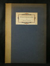 WHAT PRICE LIFE? by Arthur Lefevre 1927 LIMITED EDITION Fine Printing Philosophy