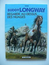 EO 2002 (très bel état) - Buddy Longway 17 (regarde au-dessus des nuages) Derib