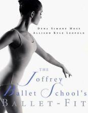 The Joffrey Ballet School's Ballet-Fit  by Allison Kyle Leopold (Softcover,1999)