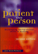 Patient and Person: Developing Interpersonal Skills in Nursing by Jane...
