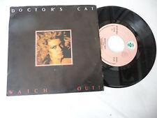 """DOCTOR'S CAT""""WATCH OUT-disco 45 giri IL DISC It 1986"""" ITALO DISCO/PERFETTO"""