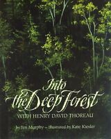 Into the Deep Forest: With Henry David Thoreau by Jim Murphy