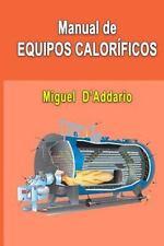 Manual de Equipos Caloríficos by Miguel D'Addario (2015, Paperback)