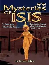 the Mystereries of Isis:tHE Mysteries of Isis: the Ancient Egyptian Philosophy o