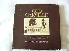 Old Oakville. David & Suzanne Peacock.1st Edition.1979.With DJ. Not ex-library.