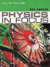 HSC Physics in Focus + CD-ROM by Robert Farr, Xiao Wu (Paperback, 2009)
