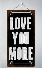 """477HS Love You More 5""""x10"""" Aluminum Hanging Novelty Sign"""