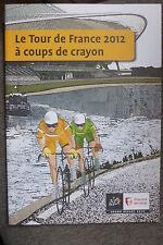 BD cyclisme le tour de france 2012 à coups de crayon TBE