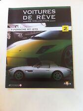 FASCICULE VOITURE DE REVE DE COLLECTION N°2 PORSCHE 911 GT3 1/43