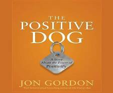 The Positive Dog: A Story about the Power of Positivity by Gordon 9781520003627