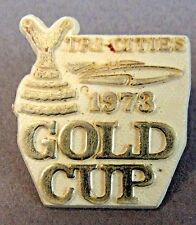 1973 GOLD CUP TRI-CITIES tack pin button Hydroplane Boat racing