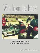Win from the Back : Memoirs of A Racecar Mechanic by Chad Parks, Carla Parks...