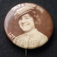 Only A Shop Girl Play LOTTIE WILLIAMS Pinback Button