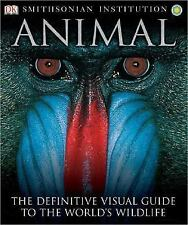 Smithsonian Institution Animal : The Definitive Visual Guide to the World's