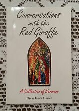 Conversations with the Red Giraffe Sermon Collection Rev Dr Oscar James Hussel