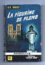 ANGOISSE n°119. B.R. BRUSS. La figurine de plomb. Editions Fleuve Noir 1965