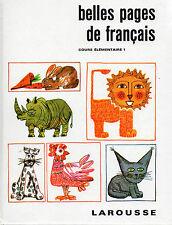 BELLES PAGES DE FRANCAIS CE1, par J. TROCHERE et C. PIERRE, LIBRAIRIE LAROUSSE